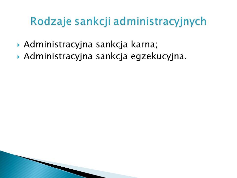 Administracyjna sankcja karna; Administracyjna sankcja egzekucyjna.