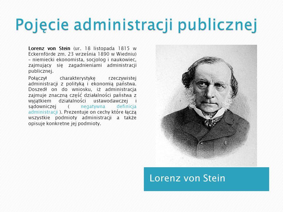 Lorenz von Stein Lorenz von Stein (ur. 18 listopada 1815 w Eckernförde zm. 23 września 1890 w Wiedniu) – niemiecki ekonomista, socjolog i naukowiec, z