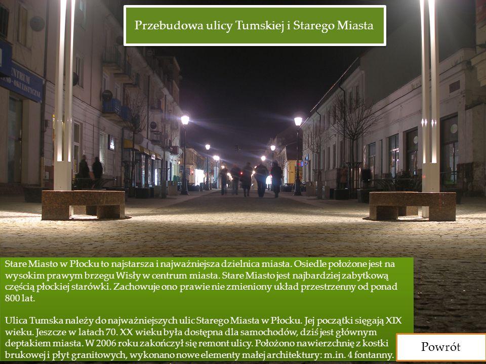 Przebudowa ulicy Tumskiej i Starego Miasta Stare Miasto w Płocku to najstarsza i najważniejsza dzielnica miasta. Osiedle położone jest na wysokim praw