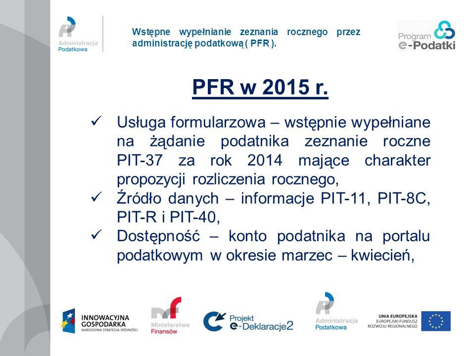 Wstępne wypełnianie zeznania rocznego przez administrację podatkową ( PFR ). PFR w 2015 r. Usługa formularzowa – wstępnie wypełniane na żądanie podatn