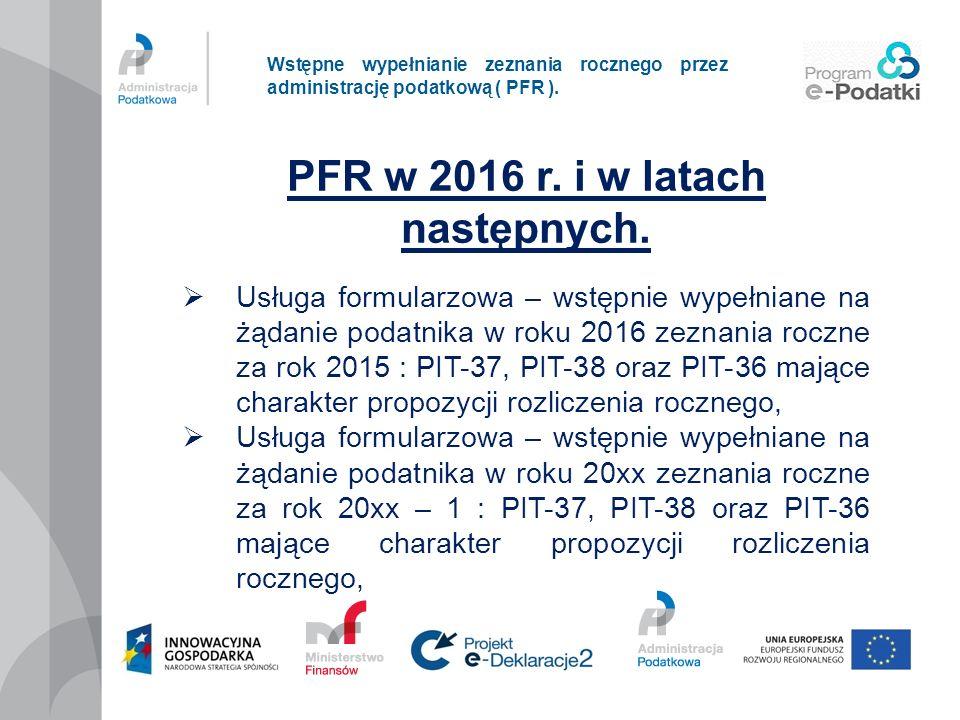 Wstępne wypełnianie zeznania rocznego przez administrację podatkową ( PFR ). PFR w 2016 r. i w latach następnych. Usługa formularzowa – wstępnie wypeł