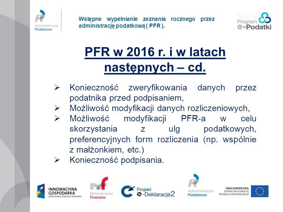 Wstępne wypełnianie zeznania rocznego przez administrację podatkową ( PFR ). PFR w 2016 r. i w latach następnych – cd. Konieczność zweryfikowania dany