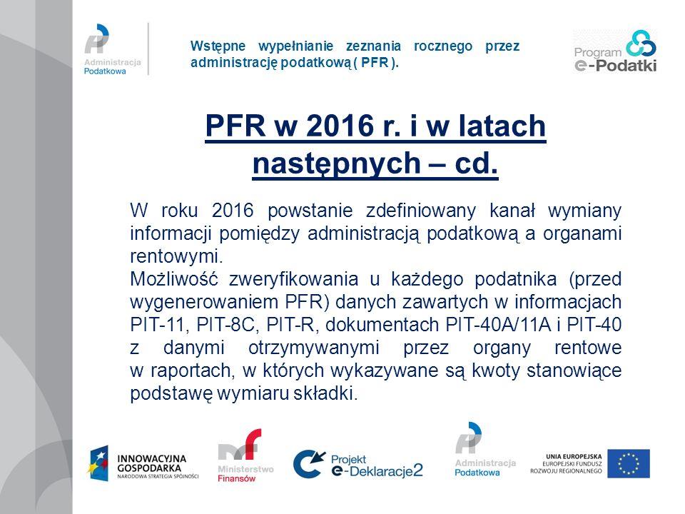 Wstępne wypełnianie zeznania rocznego przez administrację podatkową ( PFR ). PFR w 2016 r. i w latach następnych – cd. W roku 2016 powstanie zdefiniow