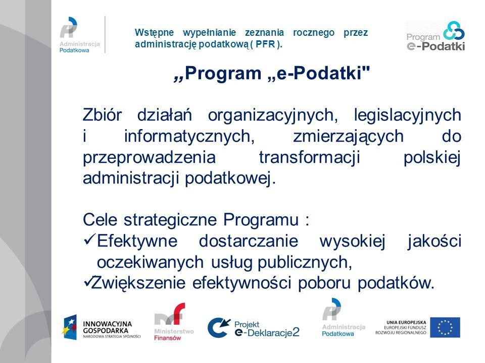Wstępne wypełnianie zeznania rocznego przez administrację podatkową ( PFR ). Program e-Podatki