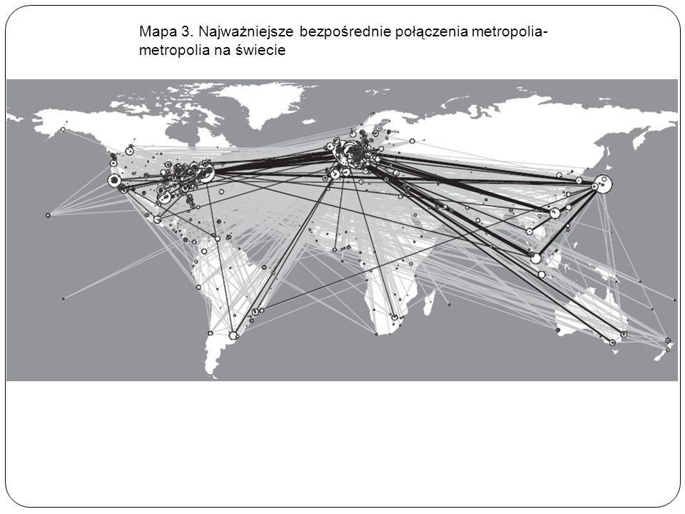 Mapa 3. Najważniejsze bezpośrednie połączenia metropolia- metropolia na świecie