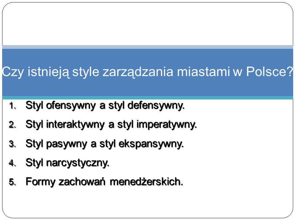 1. Styl ofensywny a styl defensywny. 2. Styl interaktywny a styl imperatywny. 3. Styl pasywny a styl ekspansywny. 4. Styl narcystyczny. 5. Formy zacho