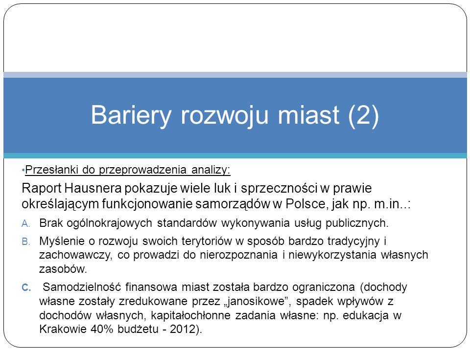 Przesłanki do przeprowadzenia analizy: Raport Hausnera pokazuje wiele luk i sprzeczności w prawie określającym funkcjonowanie samorządów w Polsce, jak