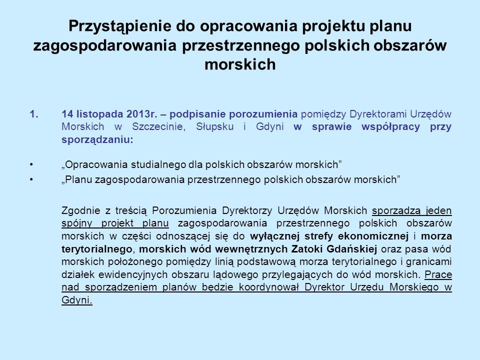 Przystąpienie do opracowania projektu planu zagospodarowania przestrzennego polskich obszarów morskich 1.14 listopada 2013r. – podpisanie porozumienia