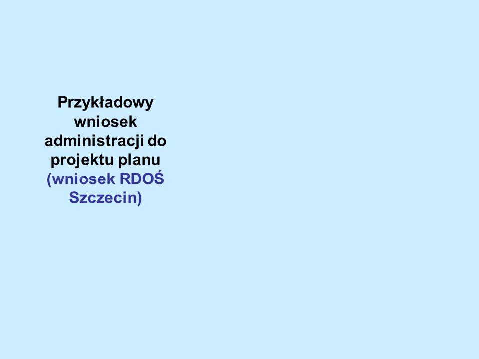 Przykładowy wniosek administracji do projektu planu (wniosek RDOŚ Szczecin)