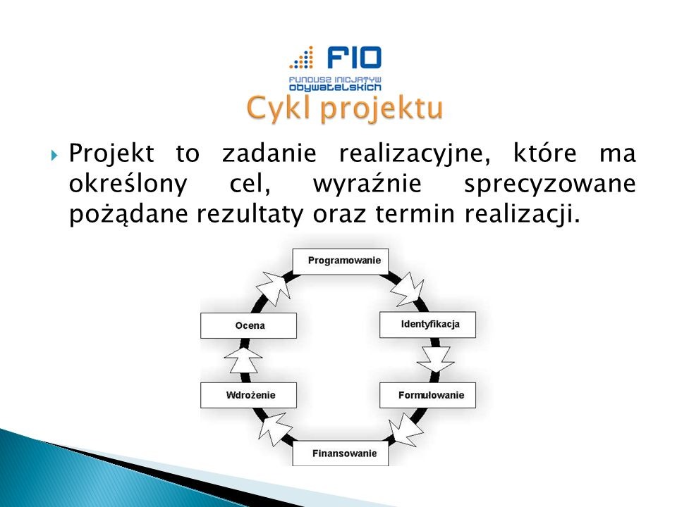 Projekt to zadanie realizacyjne, które ma określony cel, wyraźnie sprecyzowane pożądane rezultaty oraz termin realizacji.