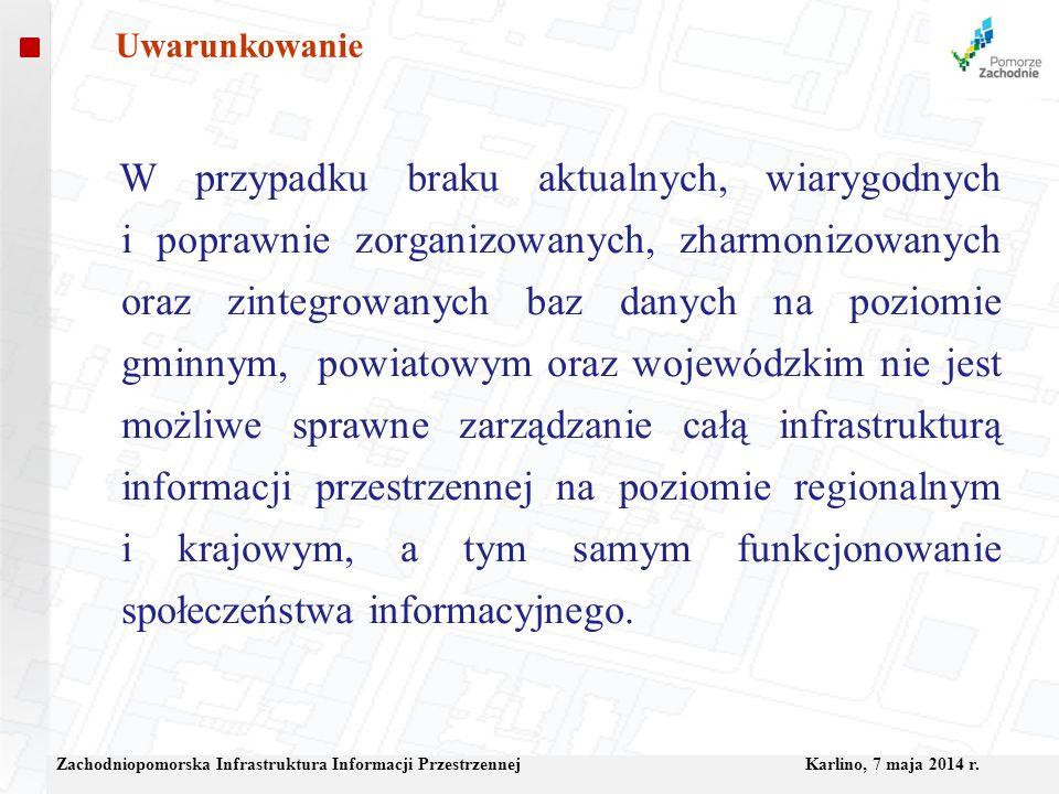 Zachodniopomorska Infrastruktura Informacji Przestrzennej Karlino, 7 maja 2014 r.