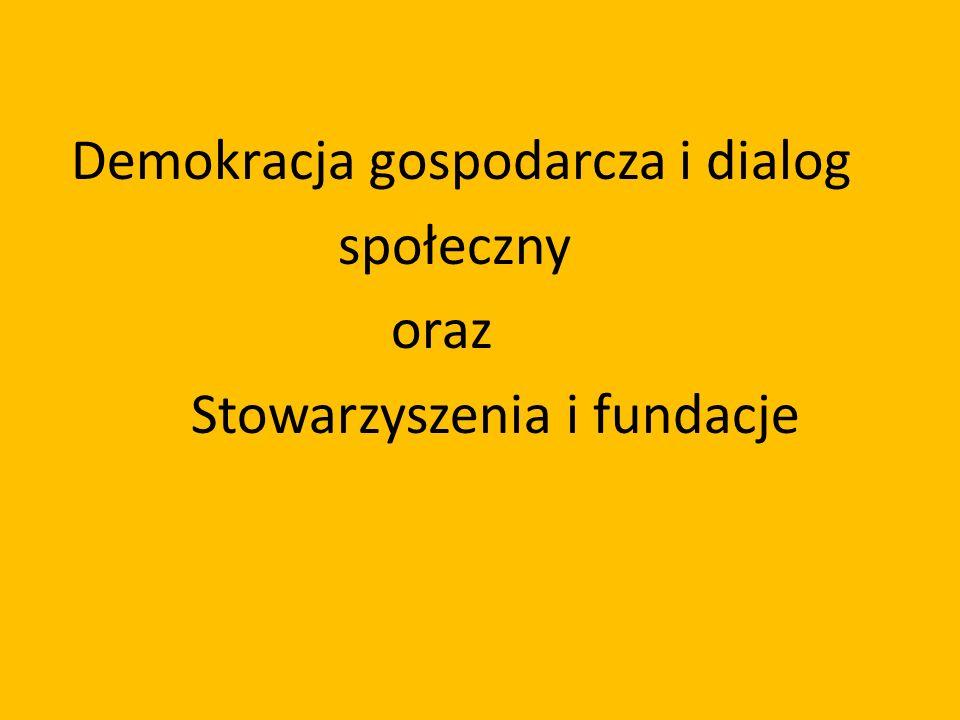 Demokracja gospodarcza i dialog społeczny oraz Stowarzyszenia i fundacje