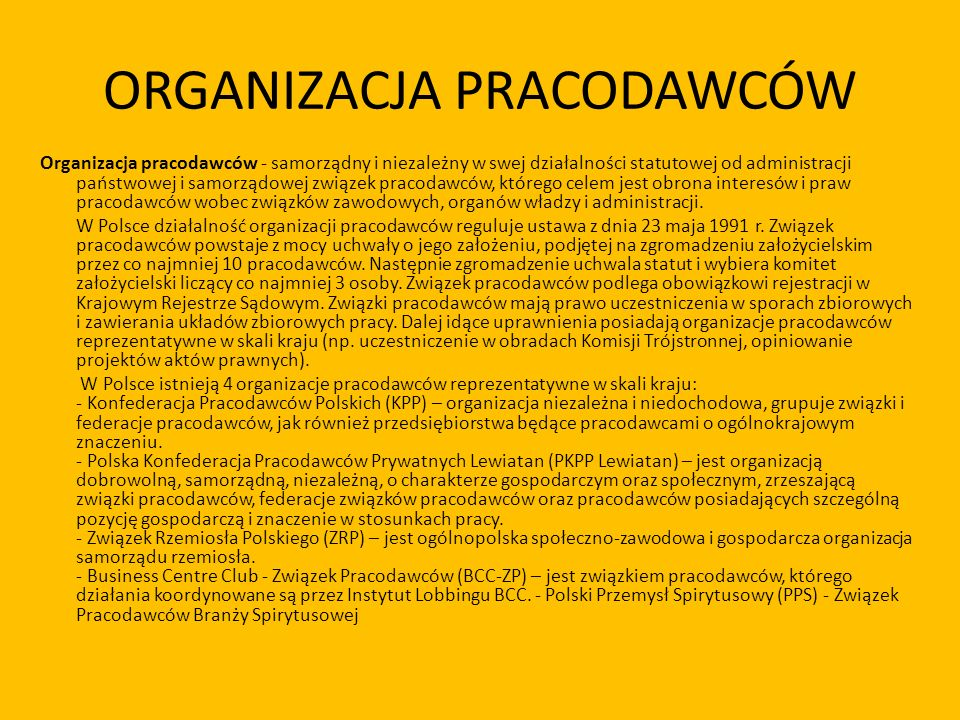 ORGANIZACJA PRACODAWCÓW Organizacja pracodawców - samorządny i niezależny w swej działalności statutowej od administracji państwowej i samorządowej zw
