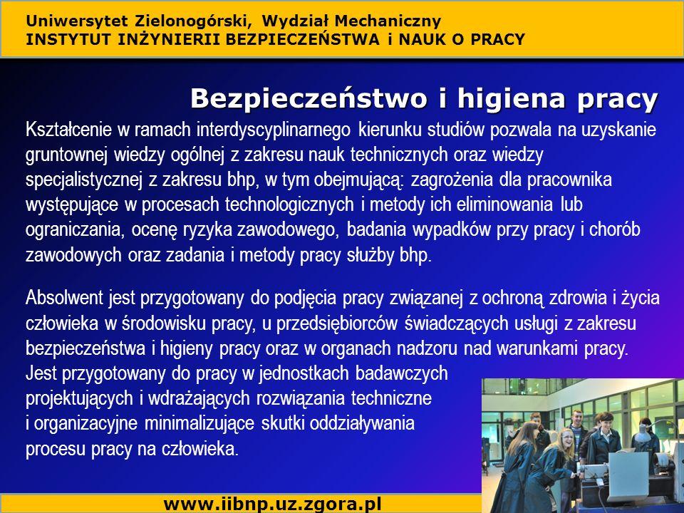 Bezpieczeństwo i higiena pracy Kształcenie w ramach interdyscyplinarnego kierunku studiów pozwala na uzyskanie gruntownej wiedzy ogólnej z zakresu nau