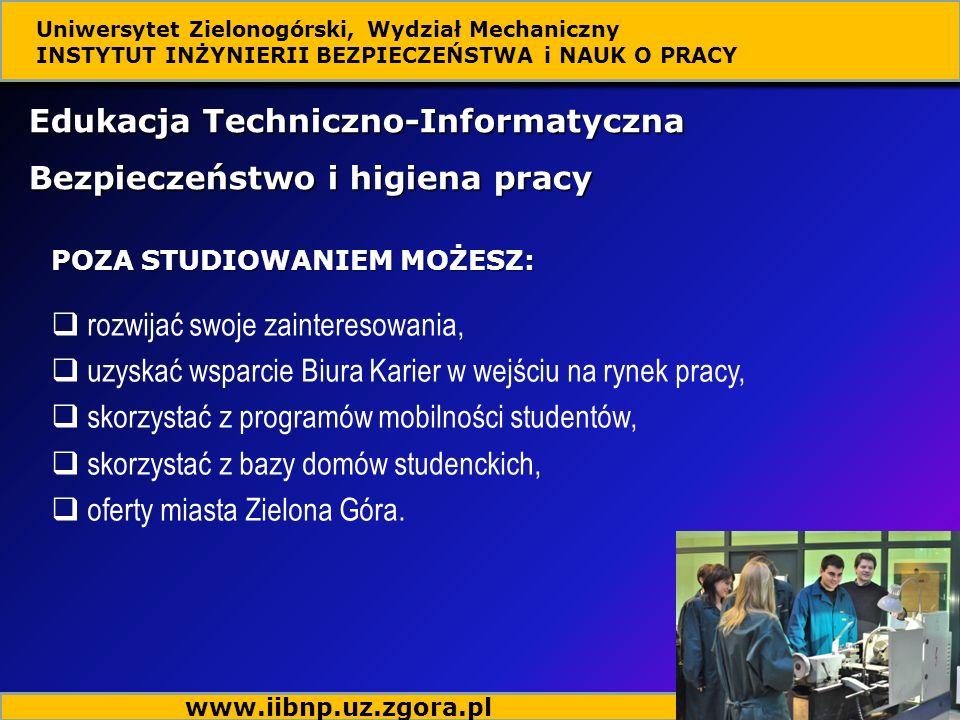 Edukacja Techniczno-Informatyczna Bezpieczeństwo i higiena pracy POZA STUDIOWANIEM MOŻESZ: rozwijać swoje zainteresowania, uzyskać wsparcie Biura Kari