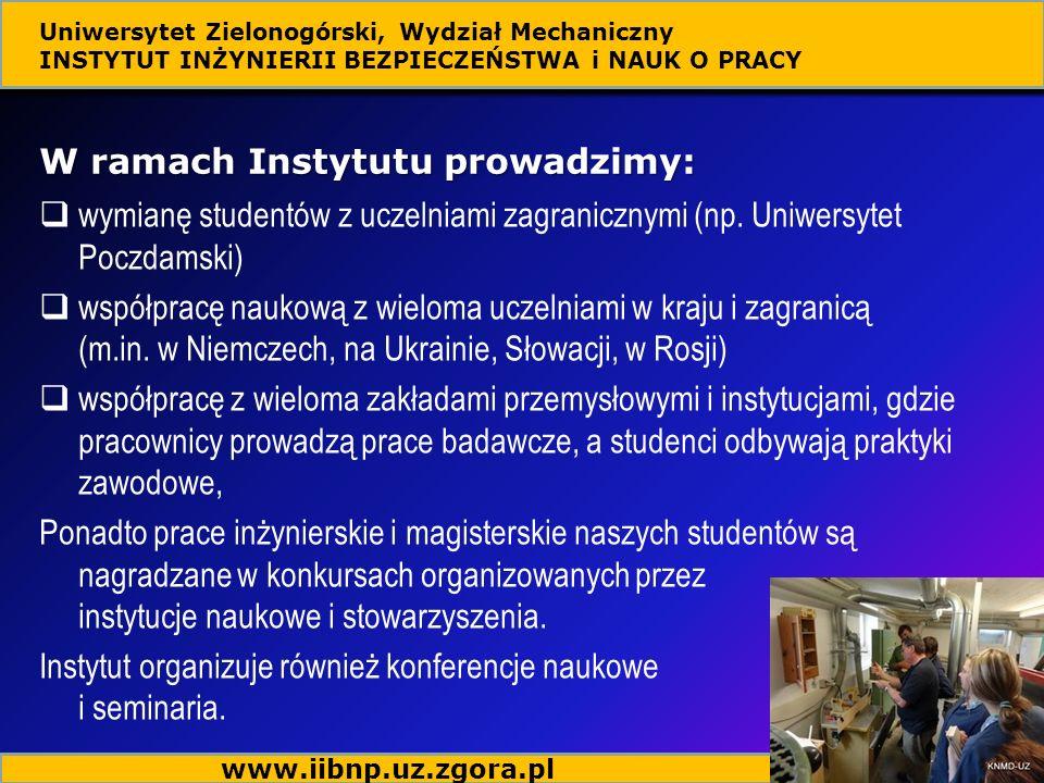 W ramach Instytutu prowadzimy: wymianę studentów z uczelniami zagranicznymi (np.