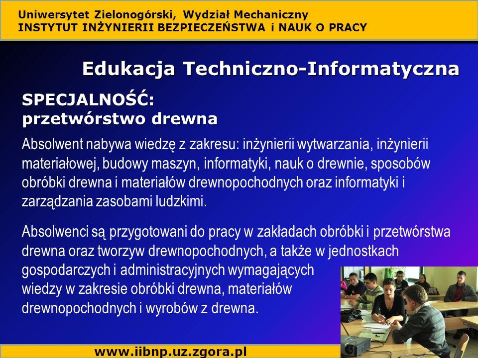 Absolwent nabywa wiedzę z zakresu: inżynierii wytwarzania, inżynierii materiałowej, budowy maszyn, informatyki, nauk o drewnie, sposobów obróbki drewn