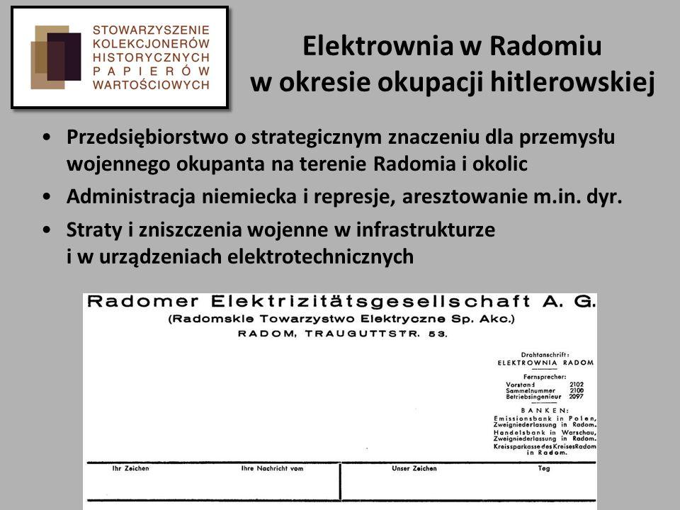 Elektrownia w Radomiu w okresie okupacji hitlerowskiej Przedsiębiorstwo o strategicznym znaczeniu dla przemysłu wojennego okupanta na terenie Radomia