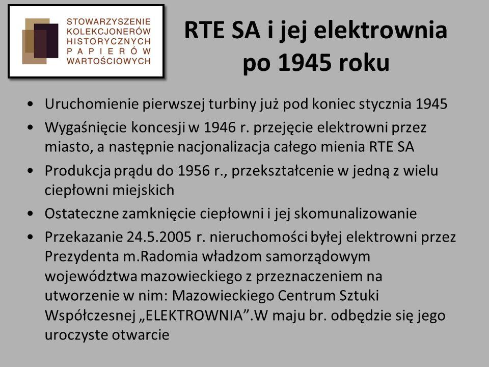 RTE SA i jej elektrownia po 1945 roku Uruchomienie pierwszej turbiny już pod koniec stycznia 1945 Wygaśnięcie koncesji w 1946 r. przejęcie elektrowni