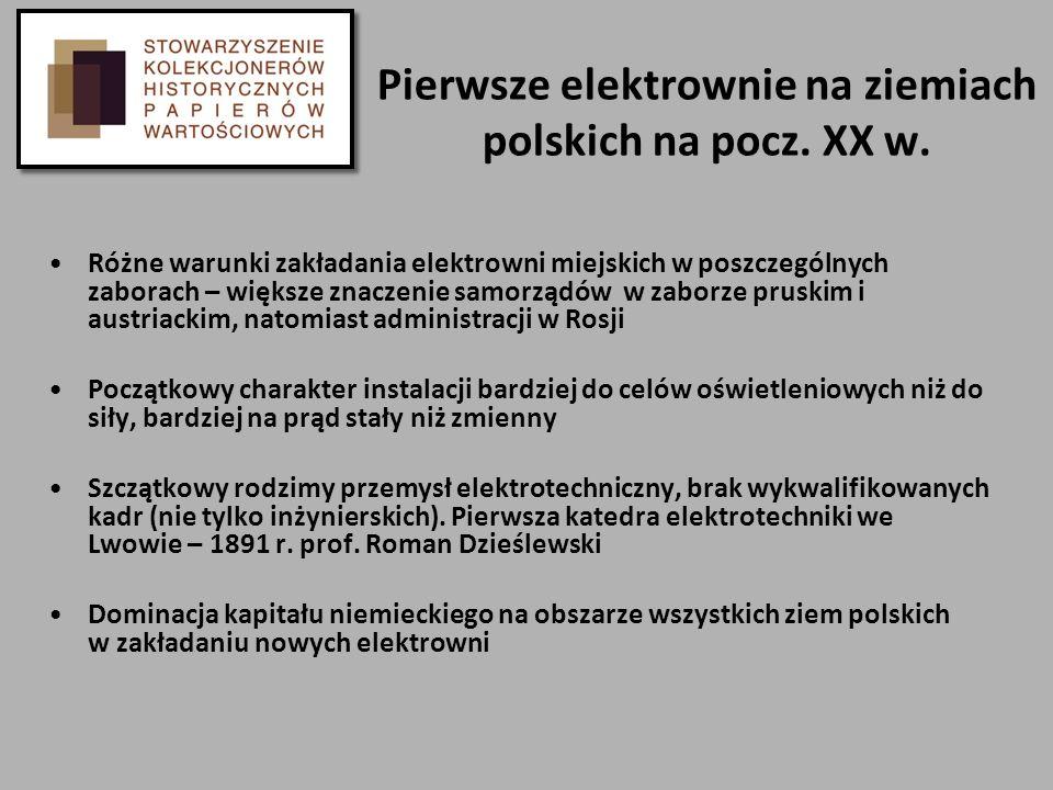 Pierwsze elektrownie na ziemiach polskich na pocz. XX w. Różne warunki zakładania elektrowni miejskich w poszczególnych zaborach – większe znaczenie s