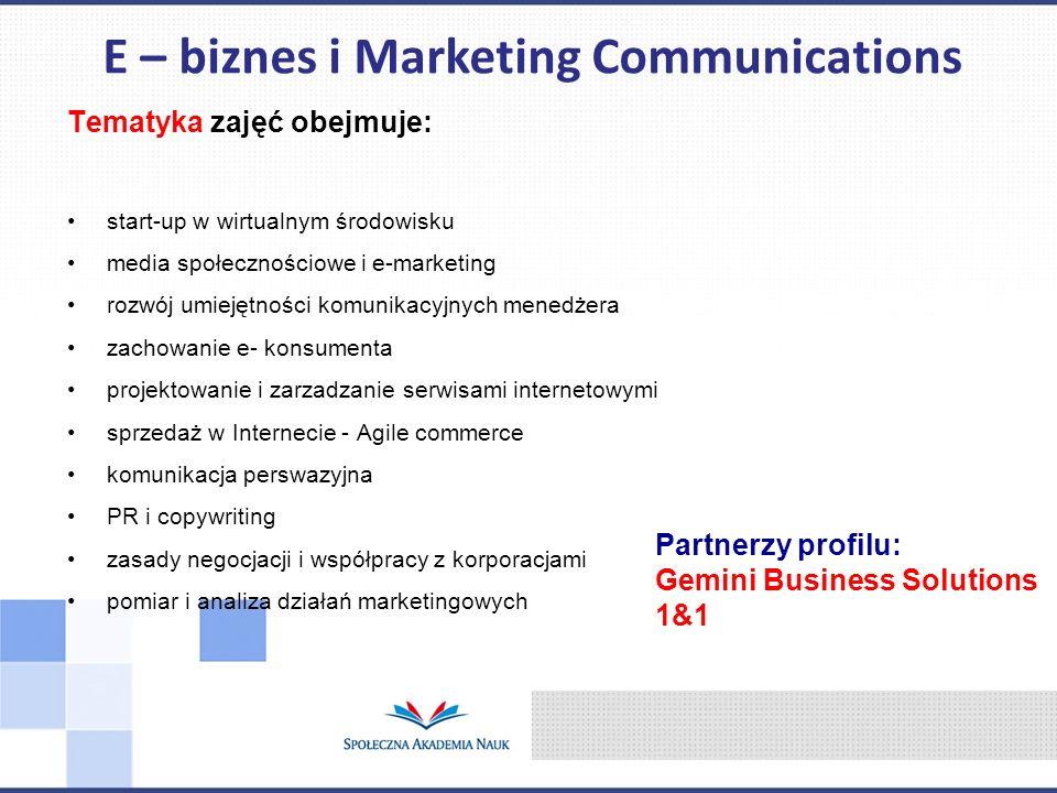 Tematyka zajęć obejmuje: start-up w wirtualnym środowisku media społecznościowe i e-marketing rozwój umiejętności komunikacyjnych menedżera zachowanie