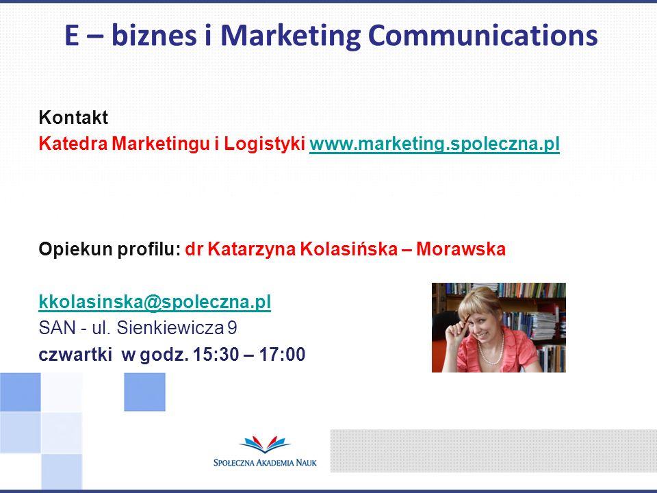 Kontakt Katedra Marketingu i Logistyki www.marketing.spoleczna.plwww.marketing.spoleczna.pl Opiekun profilu: dr Katarzyna Kolasińska – Morawska kkolas