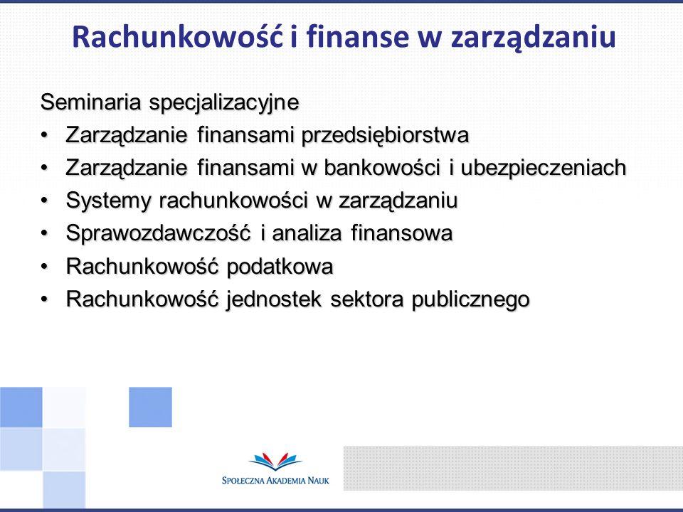 Seminaria specjalizacyjne Zarządzanie finansami przedsiębiorstwaZarządzanie finansami przedsiębiorstwa Zarządzanie finansami w bankowości i ubezpiecze