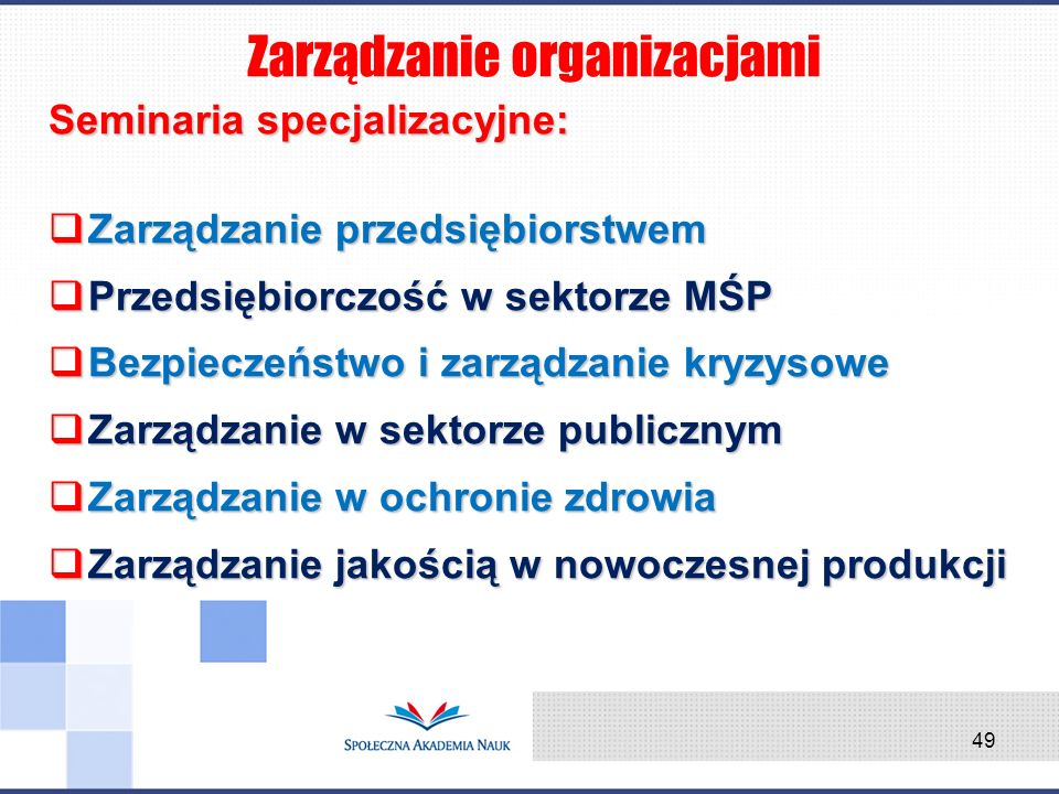 Seminaria specjalizacyjne: Zarządzanie przedsiębiorstwem Zarządzanie przedsiębiorstwem Przedsiębiorczość w sektorze MŚP Przedsiębiorczość w sektorze M