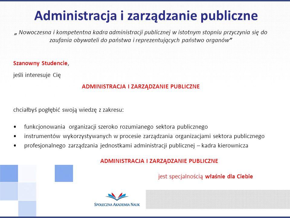Nowoczesna i kompetentna kadra administracji publicznej w istotnym stopniu przyczynia się do zaufania obywateli do państwa i reprezentujących państwo