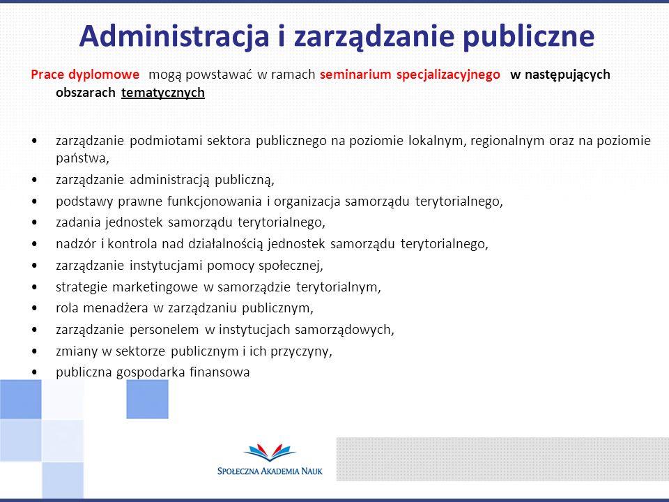 Prace dyplomowe mogą powstawać w ramach seminarium specjalizacyjnego w następujących obszarach tematycznych zarządzanie podmiotami sektora publicznego