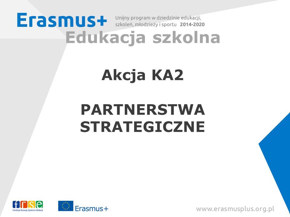 Edukacja szkolna Akcja KA2 PARTNERSTWA STRATEGICZNE