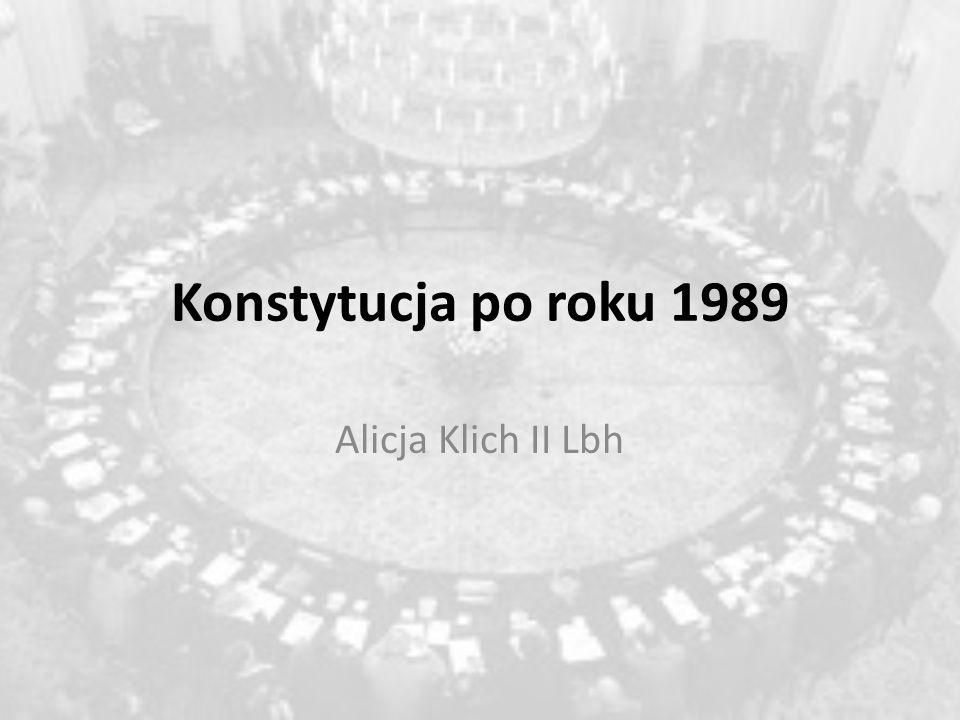 Konstytucja po roku 1989 Alicja Klich II Lbh