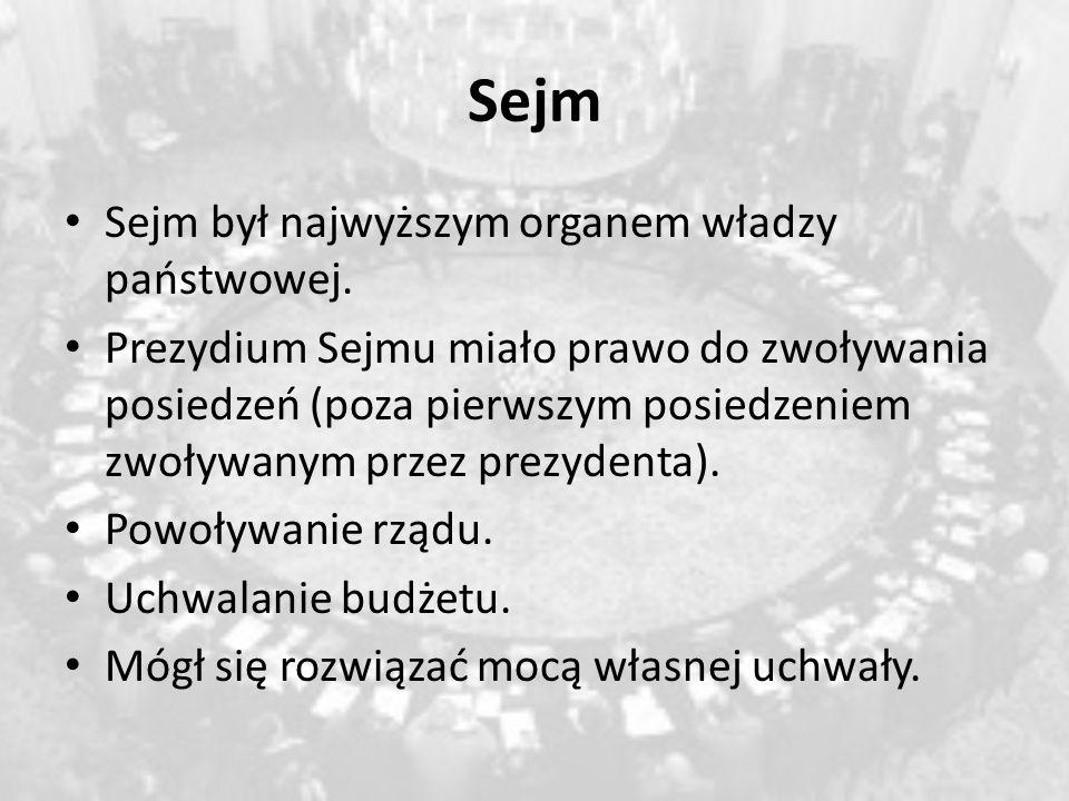 Sejm Sejm był najwyższym organem władzy państwowej. Prezydium Sejmu miało prawo do zwoływania posiedzeń (poza pierwszym posiedzeniem zwoływanym przez