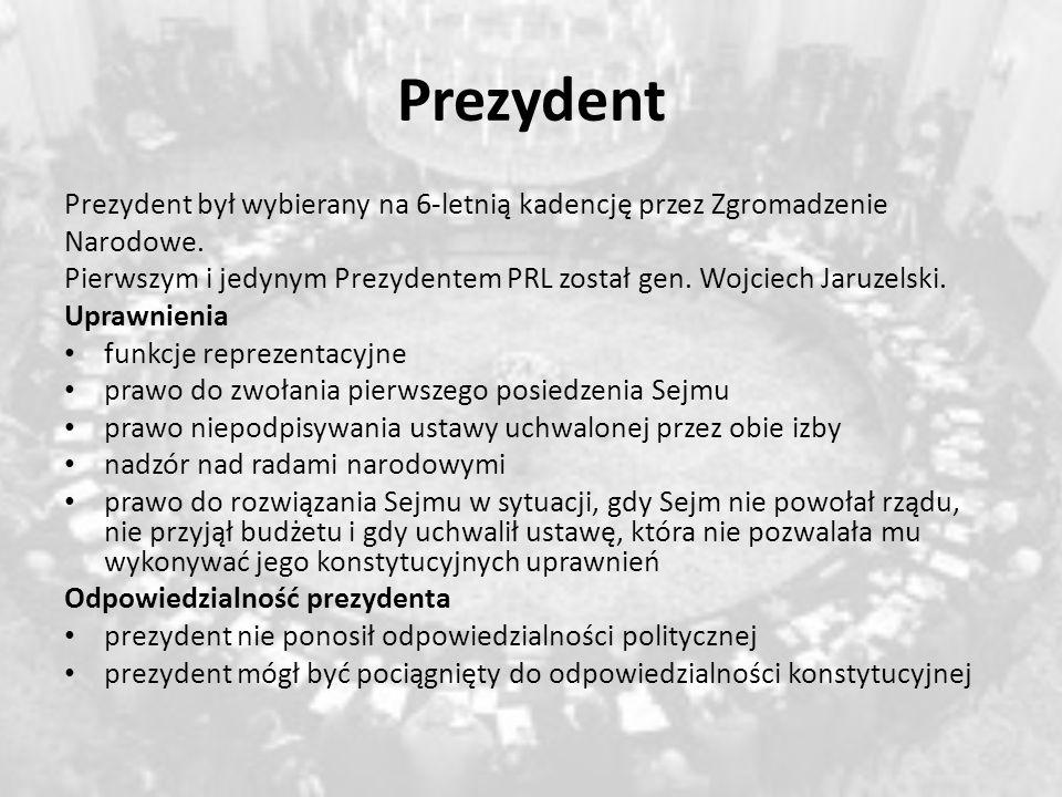 Prezydent Prezydent był wybierany na 6-letnią kadencję przez Zgromadzenie Narodowe. Pierwszym i jedynym Prezydentem PRL został gen. Wojciech Jaruzelsk