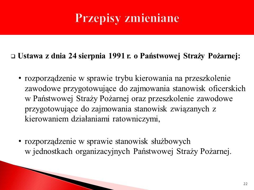 Ustawa z dnia 24 sierpnia 1991 r. o Państwowej Straży Pożarnej: rozporządzenie w sprawie trybu kierowania na przeszkolenie zawodowe przygotowujące do