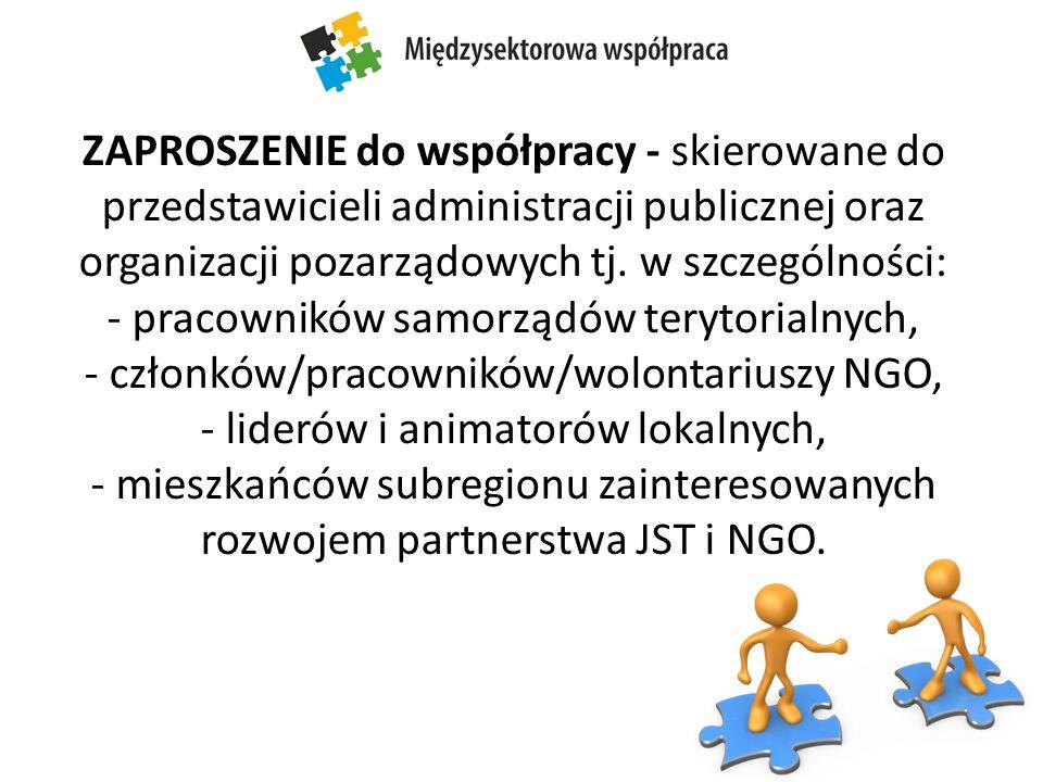 ZAPROSZENIE do współpracy - skierowane do przedstawicieli administracji publicznej oraz organizacji pozarządowych tj. w szczególności: - pracowników s