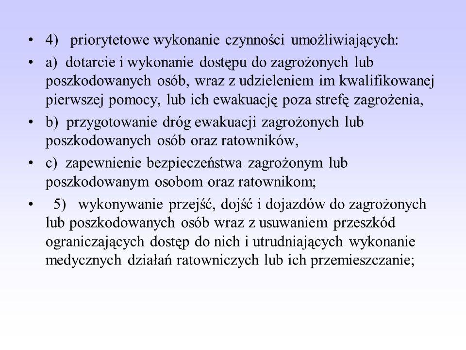 4) priorytetowe wykonanie czynności umożliwiających: a) dotarcie i wykonanie dostępu do zagrożonych lub poszkodowanych osób, wraz z udzieleniem im kwa