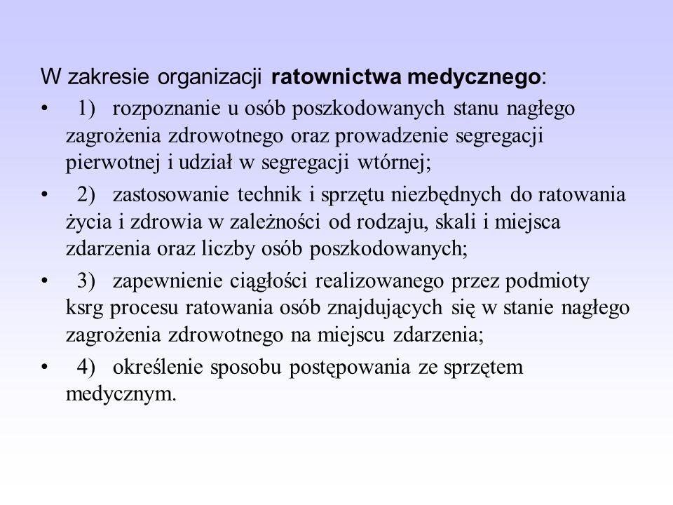 W zakresie organizacji ratownictwa medycznego: 1) rozpoznanie u osób poszkodowanych stanu nagłego zagrożenia zdrowotnego oraz prowadzenie segregacji p