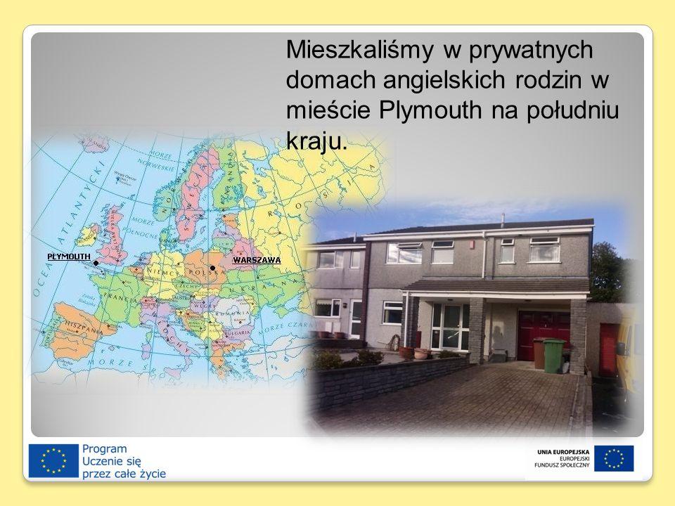 Mieszkaliśmy w prywatnych domach angielskich rodzin w mieście Plymouth na południu kraju.