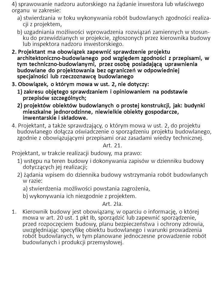 4) sprawowanie nadzoru autorskiego na żądanie inwestora lub właściwego organu w zakresie: a) stwierdzania w toku wykonywania robót budowlanych zgodno