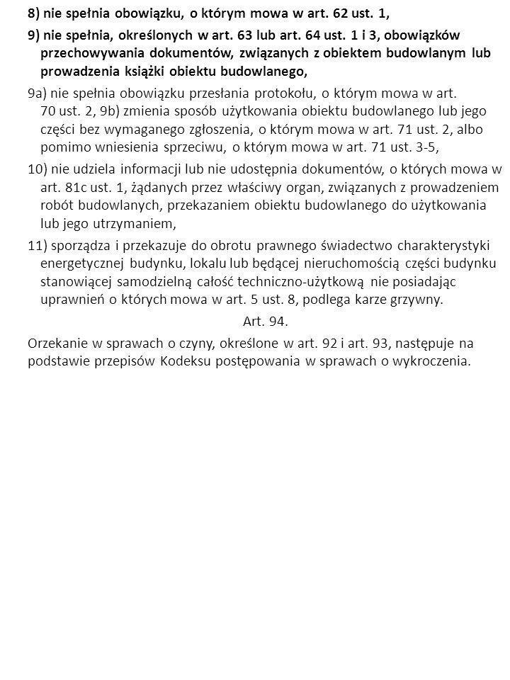 8) nie spełnia obowiązku, o którym mowa w art. 62 ust. 1, 9) nie spełnia, określonych w art. 63 lub art. 64 ust. 1 i 3, obowiązków przechowywania dok