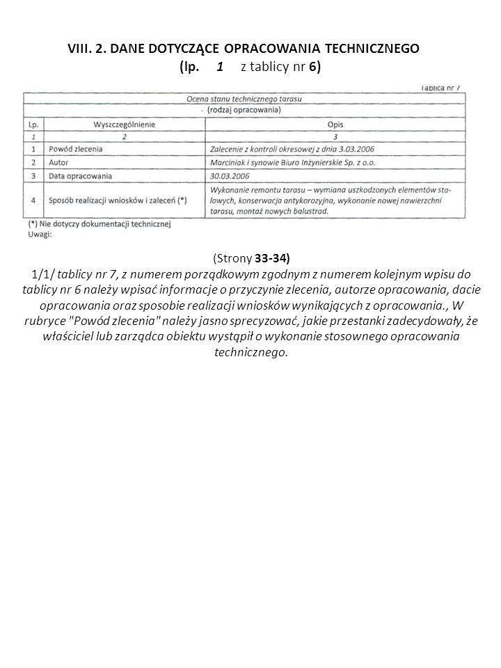 (Strony 33-34) 1/1/ tablicy nr 7, z numerem porządkowym zgodnym z numerem kolejnym wpisu do tablicy nr 6 należy wpisać informacje o przyczynie zlecen