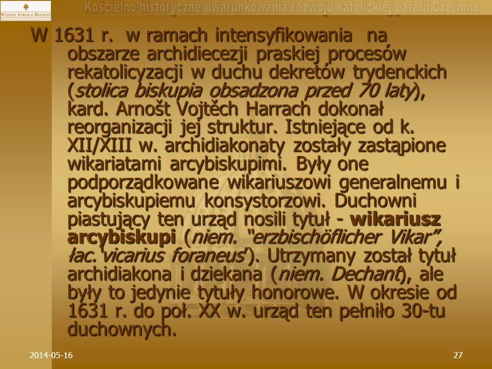 2014-05-1627 W 1631 r. w ramach intensyfikowania na obszarze archidiecezji praskiej procesów rekatolicyzacji w duchu dekretów trydenckich (stolica bis