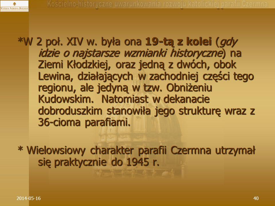 2014-05-1640 *W 2 poł. XIV w. była ona 19-tą z kolei (gdy idzie o najstarsze wzmianki historyczne) na Ziemi Kłodzkiej, oraz jedną z dwóch, obok Lewina