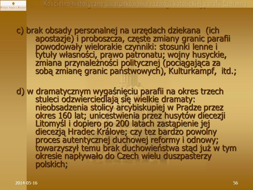 2014-05-1656 c) brak obsady personalnej na urzędach dziekana (ich apostazje) i proboszcza, częste zmiany granic parafii powodowały wielorakie czynniki