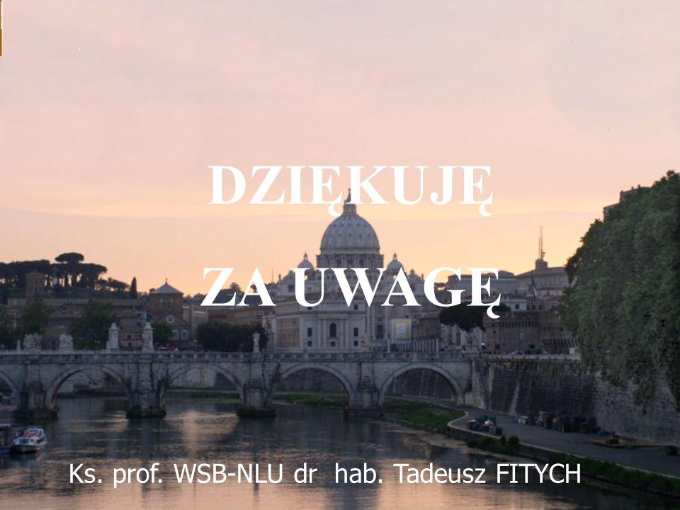 2014-05-1658 DZIĘKUJĘ ZA UWAGĘ Ks. prof. WSB-NLU dr hab. Tadeusz FITYCH