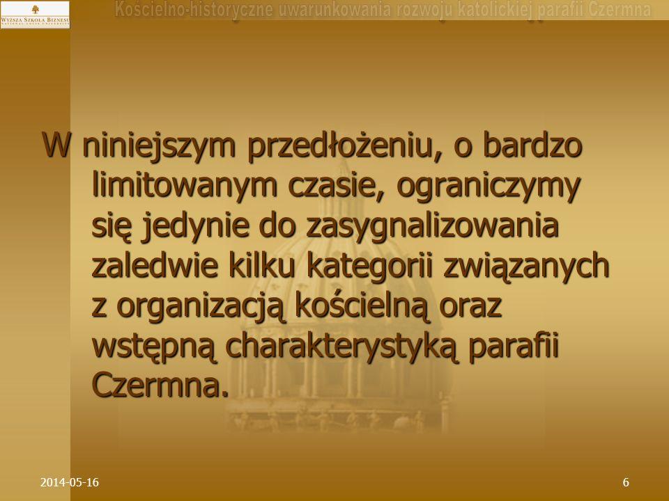 2014-05-1637 *W strukturze sieci parafialnej Ziemi Kłodzkiej tego okresu można wyróżnić trzy typy parafii: miejsko-wiejski - (8); miejsko-wiejski - (8); wielowsiowy - (21); wielowsiowy - (21); jednowsiowy - (15).