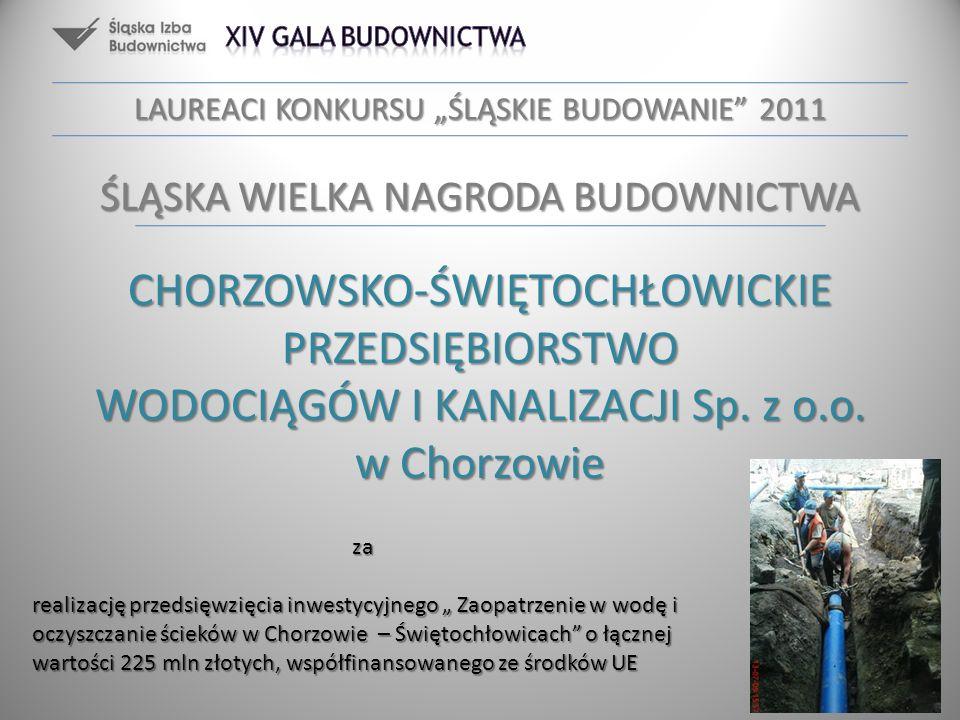 CHORZOWSKO-ŚWIĘTOCHŁOWICKIE PRZEDSIĘBIORSTWO WODOCIĄGÓW I KANALIZACJI Sp. z o.o. w Chorzowie za realizację przedsięwzięcia inwestycyjnego Zaopatrzenie