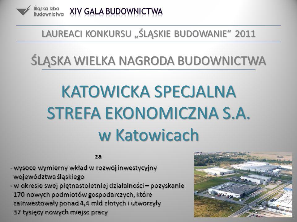 KATOWICKA SPECJALNA STREFA EKONOMICZNA S.A. w Katowicach za - wysoce wymierny wkład w rozwój inwestycyjny województwa śląskiego - w okresie swej piętn