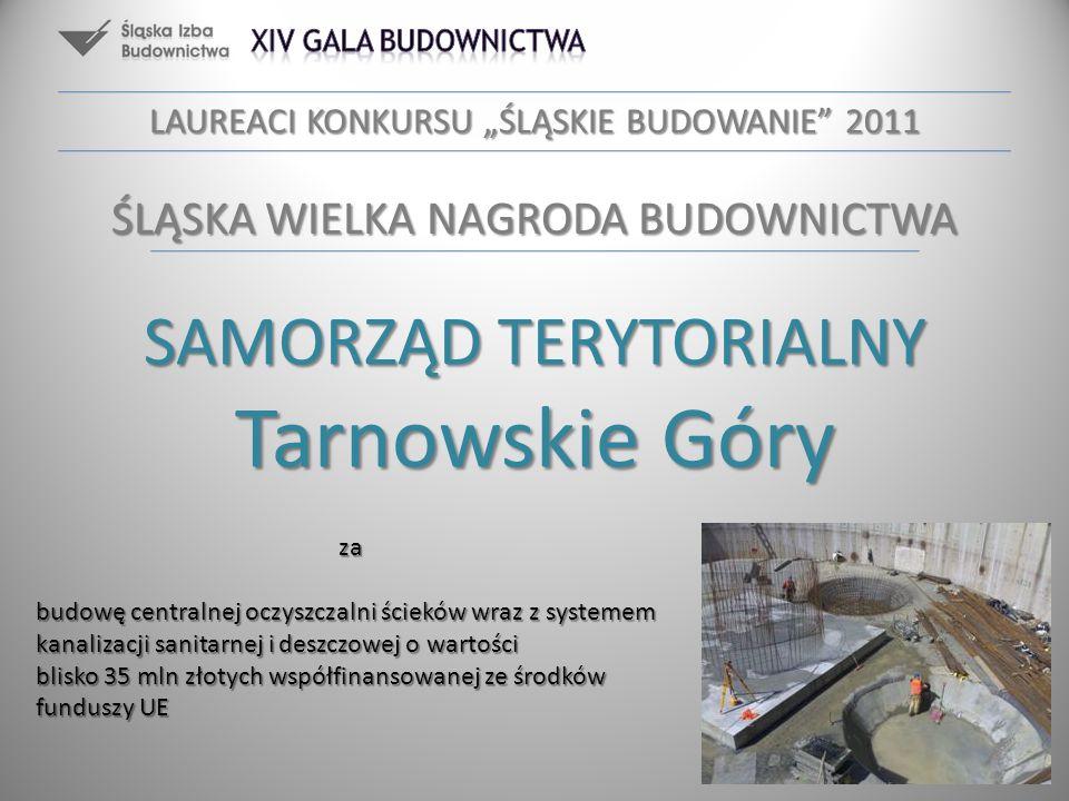 SAMORZĄD TERYTORIALNY Tarnowskie Góry za budowę centralnej oczyszczalni ścieków wraz z systemem kanalizacji sanitarnej i deszczowej o wartości blisko